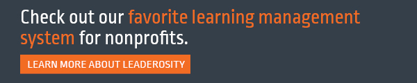 Check out our favorite learning management system for nonprofits, Leaderosity.