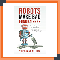 Robots make bad fundraisers is a nonprofit professional development resource that covers fundraising and marketing best practices.