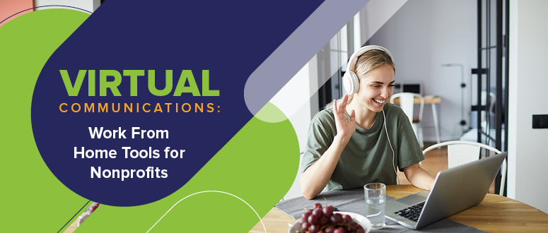 Virtual Communications: Work from Home Tools for Nonprofits