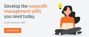 Develop the nonprofit management skills you need by enrolling to become a CNP today!