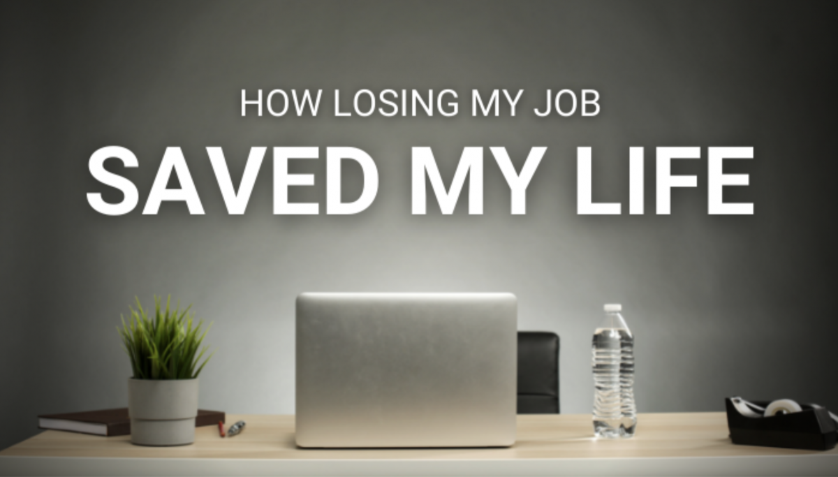 How Losing My Job Saved My Life, Picture of Desk